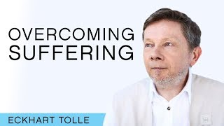How to Avoid Getting Lost in Suffering – Eckhart Tolle