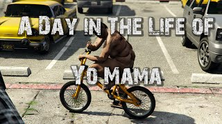 A Day in the Life of Yo Mama (GTA V PC Short)