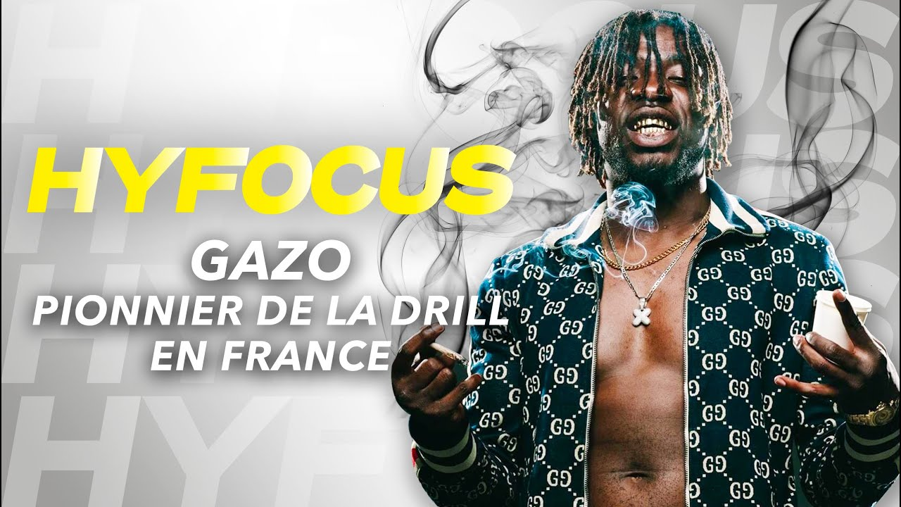 Gazo | Pionnier de la Drill Française - HyFocus #2