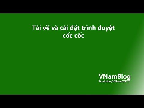 Download và cài đặt trình duyệt Cốc Cốc - VNamCNTT