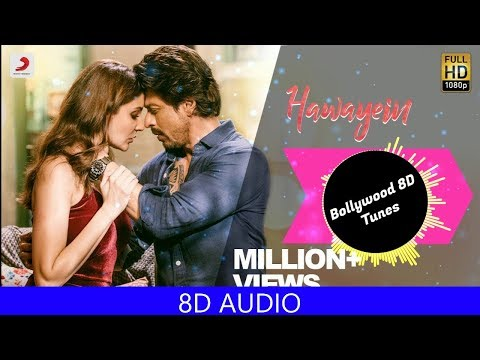 Hawayein [8D Music] | Jab Harry Met Sejal | Use Headphones | Arijit