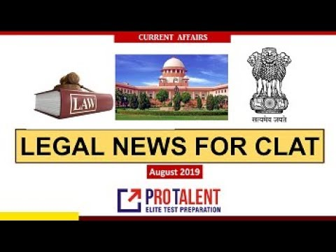 #CLAT2020 #ProTalentDigital Legal News for CLAT I August 2019 I A must for CLAT Aspirants