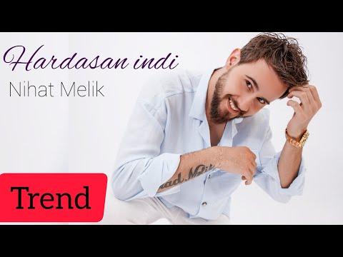 Nihat Melik - Hardasan Indi | Yeni 2018 (Official Audio)