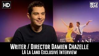 Damien Chazelle Exclusive Interview  La La Land