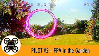 Game of Drones - Pilot #2 FPV in the Garden, I still crash