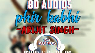 PHIR KABHI - ARIJIT SINGH || BY 8D AUDIOS || MS DHONI - THE UNTOLD STORY