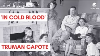'In Cold Blood' by Truman Capote | Plot, Summary, Characters, Themes & Symbols Explained!