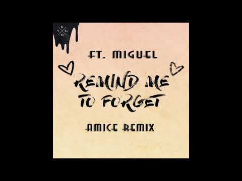 Kygo ft. Miguel - Remind Me to Forget (Amice Remix)