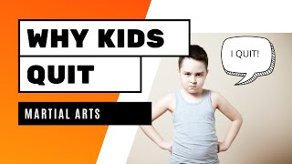 Why Kids Quit Martial Arts