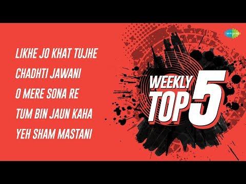 Download Weekly Top 5 | Likhe Jo Khat | Chadhti Jawani | O Mere Sona | Tum Bin Jaun | Yeh Sham Mastani HD Mp4 3GP Video and MP3
