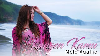 Mala Agatha - Kangen Kamu (Official Music Video)