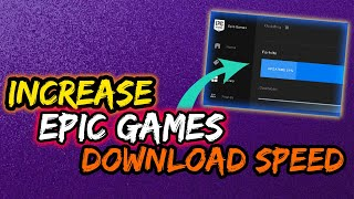 Increase Epic Games Launcher Download Speed 2020
