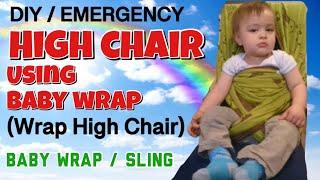 High Chair Using Baby Wrap (Wrap High Chair)