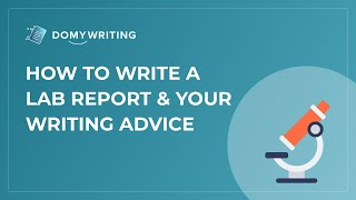 How to Write a Lab Report & Your Writing Advice