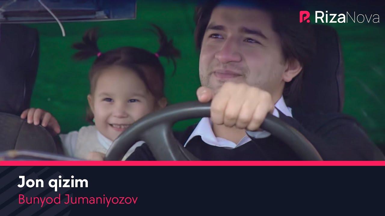 Bunyod Jumaniyozov - Jon qizim