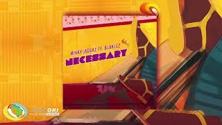 Mikky Jaggaz   Necessary [Feat. Blaklez] (Official Audio)