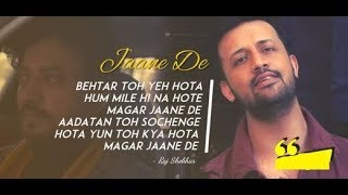Jaane De - Atif Aslam- [Qarib Qarib Single] Lyrics with video translation