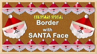 CHRISTMAS SPECIAL: Border For Bulletin Board With SANTA Face.