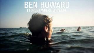 Ben Howard - I Forget Where We Were video