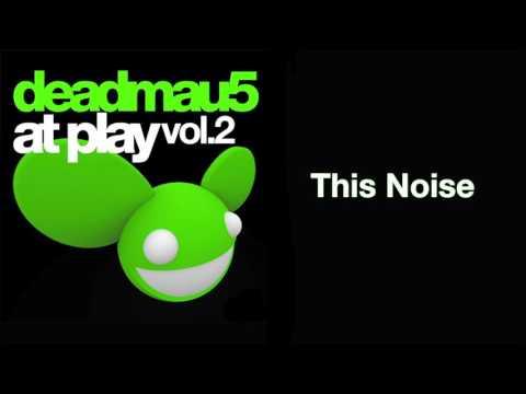 deadmau5 / This Noise [full version]