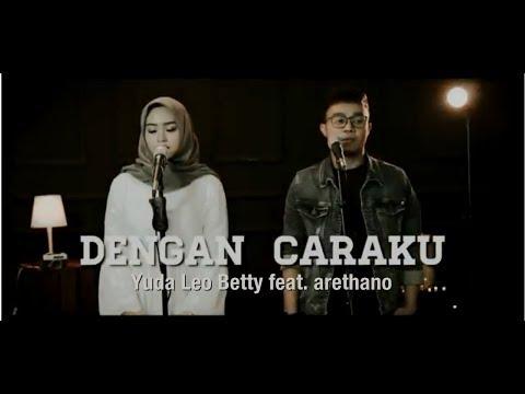 , title : 'Arsy Widianto ft. Brisia Jodie - Dengan Caraku (Yuda Leo Betty cover feat Arethano)'