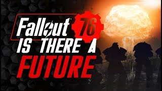Does Fallout 76 Have ANY Future?