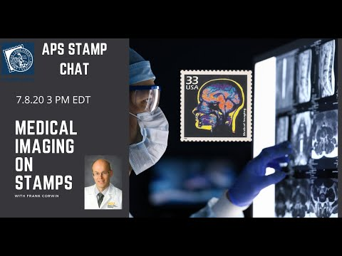 APS Stamp Chat: Medical Imaging on Stamps with Dr. Frank Corwin