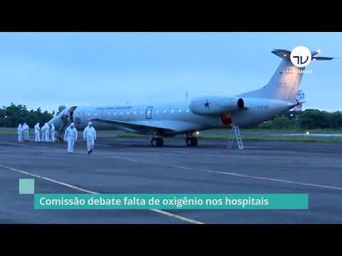 Comissão discute falta de oxigênio nos hospitais - 25/03/21