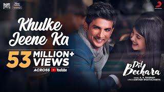 Dil Bechara- Khulke Jeene Ka (Official)|Sushant, Sanjana|A.R Rahman|Arijit, Shashaa|Amitabh B|Mukesh - Download this Video in MP3, M4A, WEBM, MP4, 3GP
