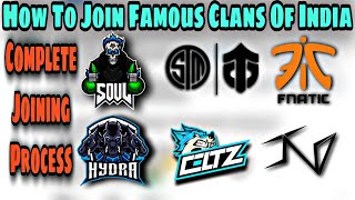 How To Join Famous Clans of India. Complete Joining Process of Soul/Fnatic/OR/IND/Entity/8Bit/Hydra.