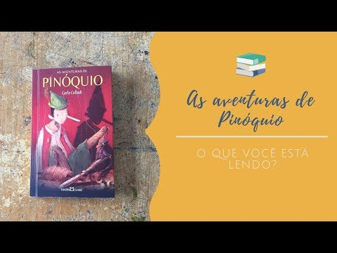 AS AVENTURAS DE PINÓQUIO - Carlo Collodi ** O que você está lendo? #16**