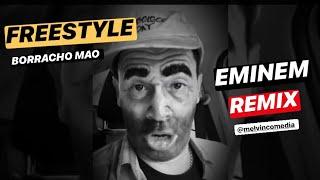 BORRACHO MAO (EMINEM) Freestyle para el GENERO URBANO