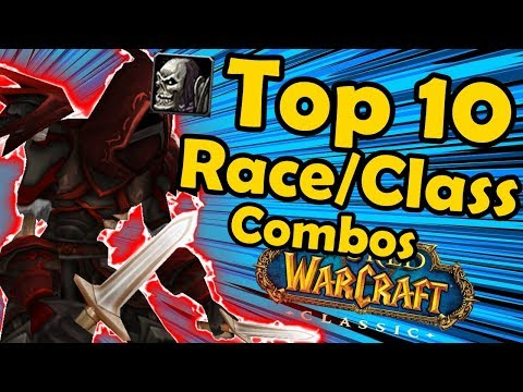 Top 10 Best Race/Class combos in Classic WoW (World of Warcraft)