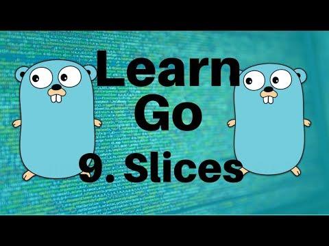 Slices – Go Lang Programming Tutorial: Part 9