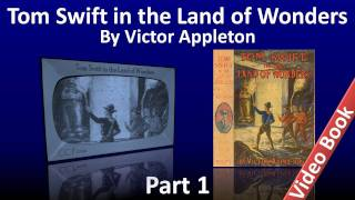 Part 1 - Tom Swift in the Land of Wonders Audiobook by Victor Appleton (Chs 1-13)