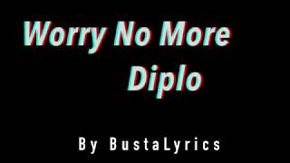 Worry No More - Diplo ft. Lil Yachty & Santigold OFFICIAL Lyric Video