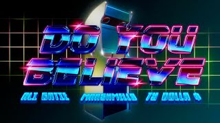 Ali Gatie x Marshmello x Ty Dolla $ign - Do You Believe (Official Lyric Video)
