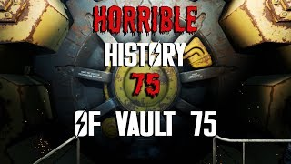 Fallout 4 The Horrible History of Vault 75