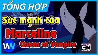Sức Mạnh Của Marceline | Tổng Hợp Ma Cà Rồng Trong Adventure Time