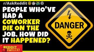 What's It Like to Have a Coworker Die on the Job? (AskReddit Top Post/ R/AskReddit / Reddit Stories)