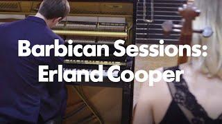 Barbican Sessions: Erland Cooper
