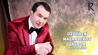 Ozodbek Nazarbekov - Qachon | Озодбек Назарбеков - Качон (music version)