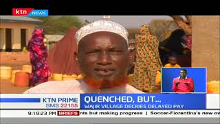 Wajir village decries delayed pay over water project built by a village