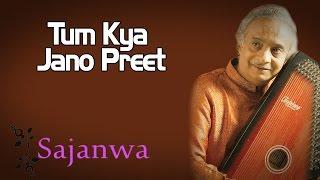 Tum Kya Jano Preet | Ajay Pohankar (Album   - YouTube