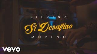 Silvina Moreno - Si Desafino