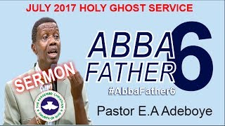 Pastor E.A Adeboye Sermon @ RCCG July 2017 HOLY GHOST SERVICE_ Abba Father 6