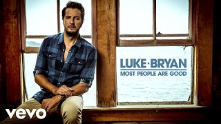 Luke Bryan   Most People Are Good (Official Audio)