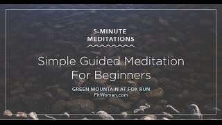 Simple 5-Minute Guided Meditation For Beginners