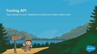 Tooling API: Easily Access Metadata and Build Small Custom Tools