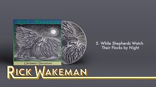 Rick Wakeman - While Shepherds Watch Their Flocks By Night | Christmas Variations